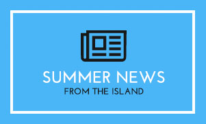 Summer Newsletter from the Island